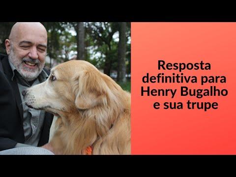 RESPOSTA DEFINITIVA PARA HENRY BUGALHO E SUA TRUPE