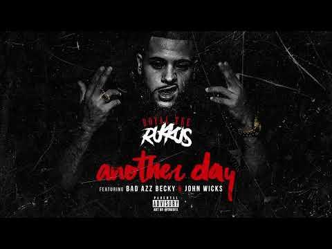 Royal Tee Rukkus - Another Day ft. Bad Azz Becky & John Wicks