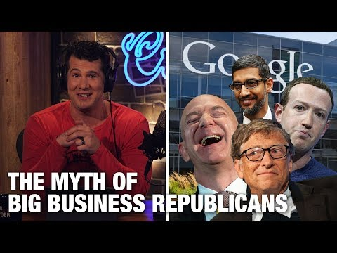 DEBUNKED: The Myth of Big Business Republicans! | Louder with Crowder