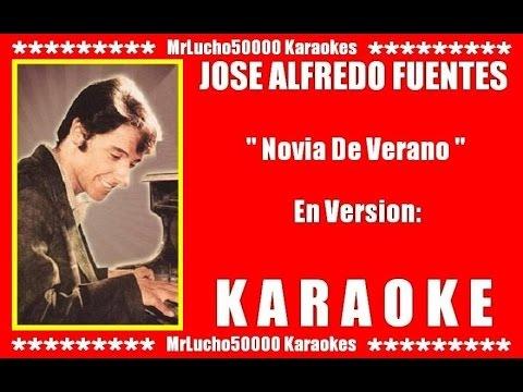 José Alfredo Fuentes - Novia De Verano  ( KARAOKE DEMO TERCERA VERSION + COROS )