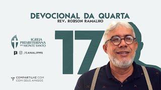 DEVOCIONAL DA QUARTA #17 |22/07/2020| - Rev Robson Ramalho