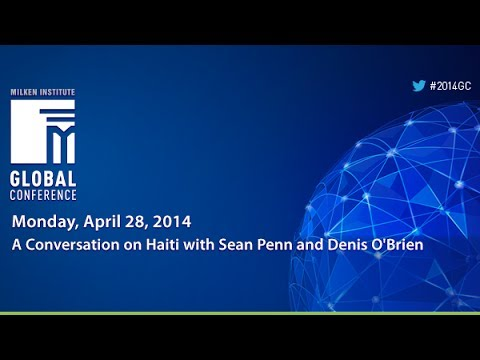 A Conversation on Haiti with Sean Penn and Denis O'Brien