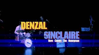 DENZAL SINCLAIRE - HERE COMES THE HONEYMAN