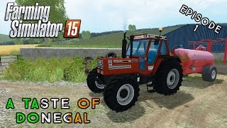 Let's Play Farming Simulator 2015 | A Taste of Donegal | Episode 1