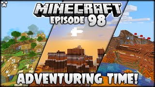 Adventuring Time! 1st Mesa! | Minecraft Survival Ep.98