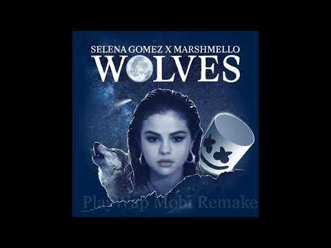Selena Gomez x Marshmello - Wolves (PlayWap Mobi Remake)