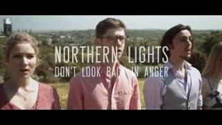 Northern Lights - Don't Look Back in Anger | SIGMA & Oasis | A Cappella Cover