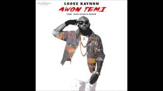 AWON TEMI (Audio) - LOOSE KAYNON ft. DICE AILES & KOKER