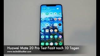 Huawei Mate 20 Pro Test Fazit nach 10 Tagen