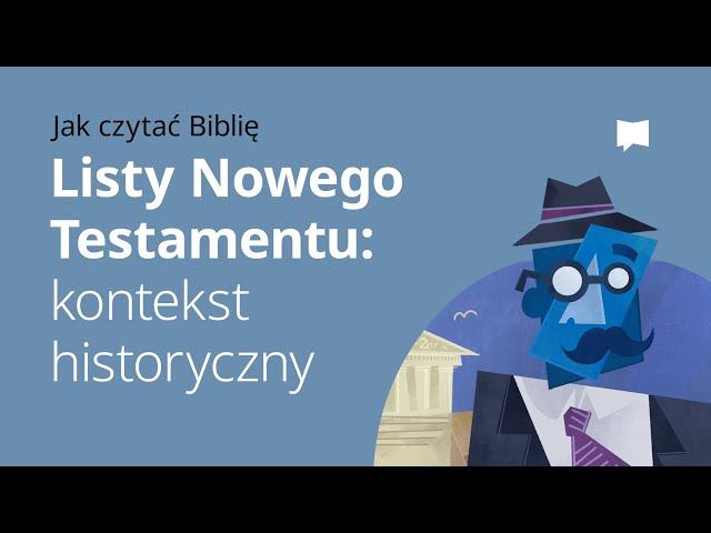 Listy Nowego Testamentu: Kontekst historyczny