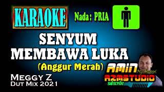 Download SENYUM MEMBAWA LUKA || Meggy Z || KARAOKE Nada PRIA