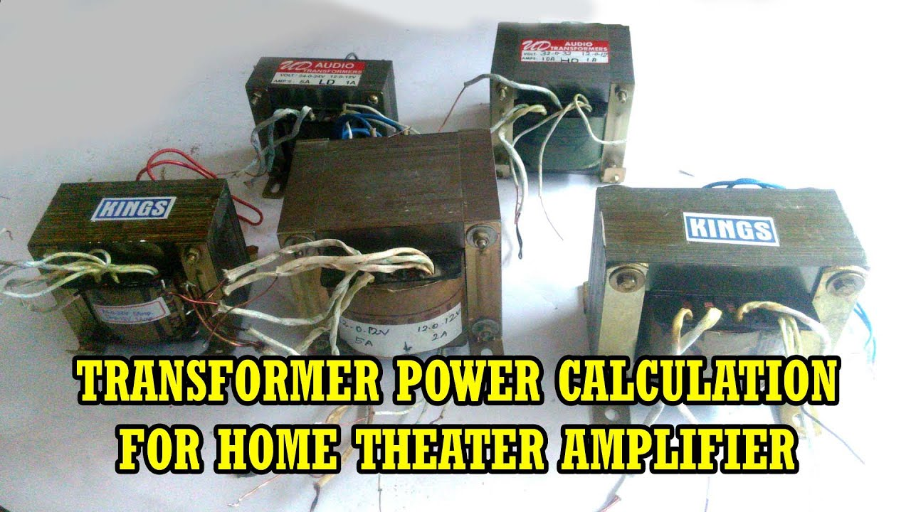 Transformer Power Calculation For Home theater Amplifier