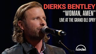 Dierks Bentley - Woman, Amen | Live At The Grand Ole Opry