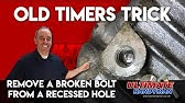 How to remove a broken bolt in a deep holeremove broken bolt in recessed hole