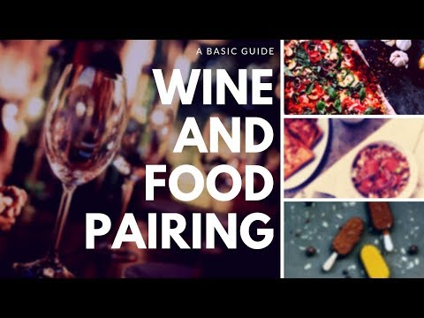 PAIRING WINE WITH FOOD - A Basic Guide To This Popular Topic