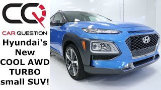 2018 Hyundai Kona 1.6L Turbo AWD   Small, affordable and FAST!!   Quick Review Part 1/4