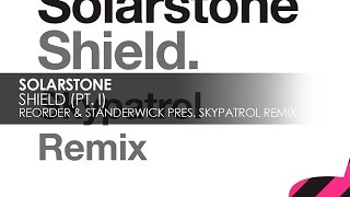 Solarstone - Shield (Pt. 1) (ReOrder & Standerwick presents Skypatrol Remix)