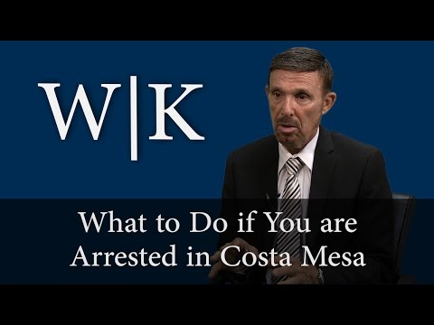 What to Do if You are Arrested in Costa Mesa
