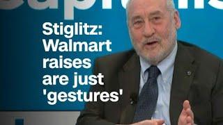 Stiglitz: Walmart raises are just
