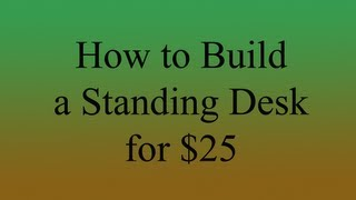 How To Build A Standing Desk For $25
