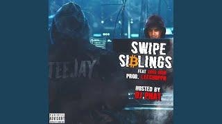 Swipe Siblings (feat. Teejayx6)