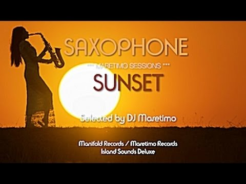 Maretimo Sessions - Saxophone Sunset, HD, 2017, 5+Hours, Jazz Saxophone Music Del Mar