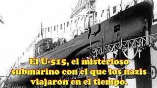 El U-515, el misterioso submarino con el que los nazis viaja...