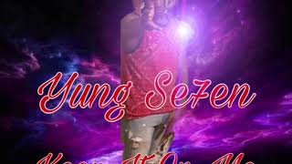 Yung Se7en drops his newest single keep it on me.