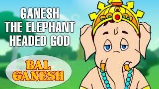 Bal Ganesh - Ganesh The Elephant Headed God - Indian Mythology stories In Hindi