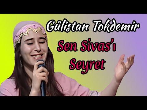 Gülistan TOKDEMİR - Sen Sivası Seyret (CANLI)