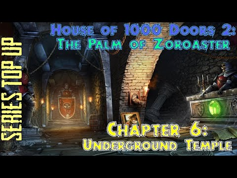 Let's Play - House of 1000 Doors 2 - The Palm of Zoroaster - Chapter 6 - Underground Temple |