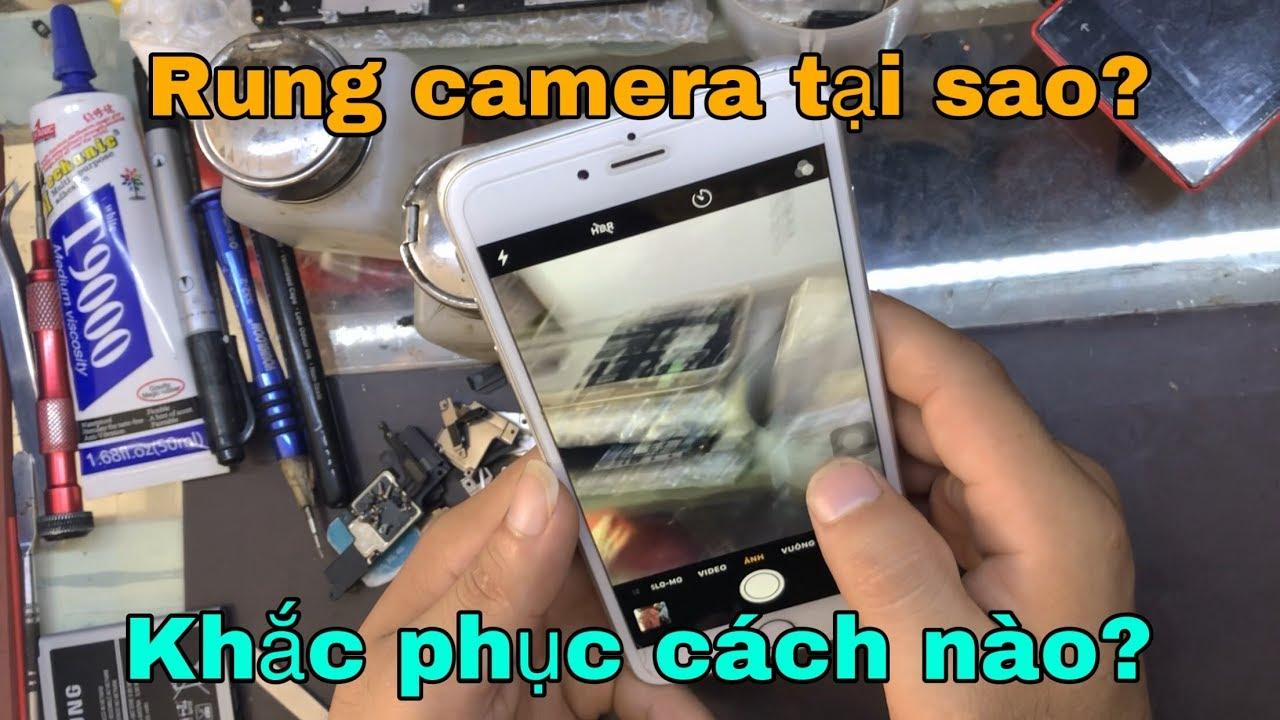 Cách xử lý nhanh lỗi rung camera thường gặp cho IP các dòng 6p, 6sp và 7p
