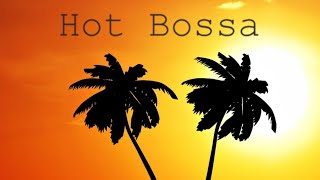 ▶️ HOT BOSSA NOVA - Relaxing Latin American Jazz Music For Lounging or Partying