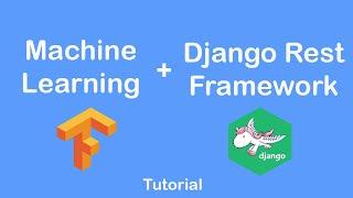 Build a Machine Learning API with Django  (3 of 6) | Django Rest Framework API Development