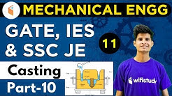 9:00 PM - GATE, IES, SSC JE 2019 | Mechanical Engg. by Neeraj Sir | Casting (Part-10)
