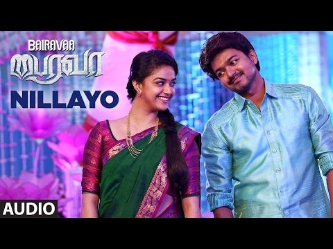 Nillayo Full Song Audio | Bairavaa | Vijay,Keerthy Suresh,Santhosh Narayanan | Tamil Songs