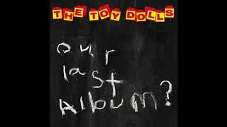 The Toy Dolls - The Death Of Barry The Roofer With Vertigo