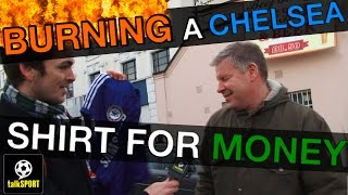 Repeat youtube video Asking Chelsea Fans To Burn A Chelsea Shirt For Money