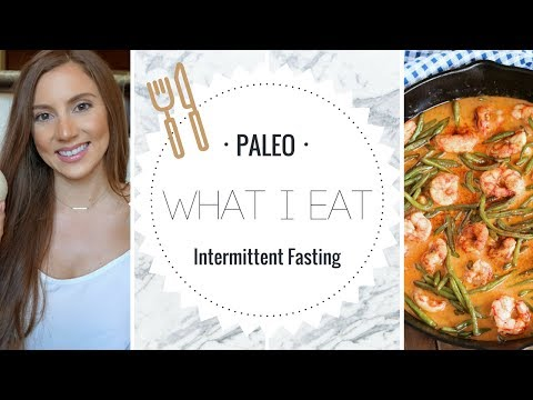 WHAT I EAT: Paleo & Intermittent Fasting for Fat Loss