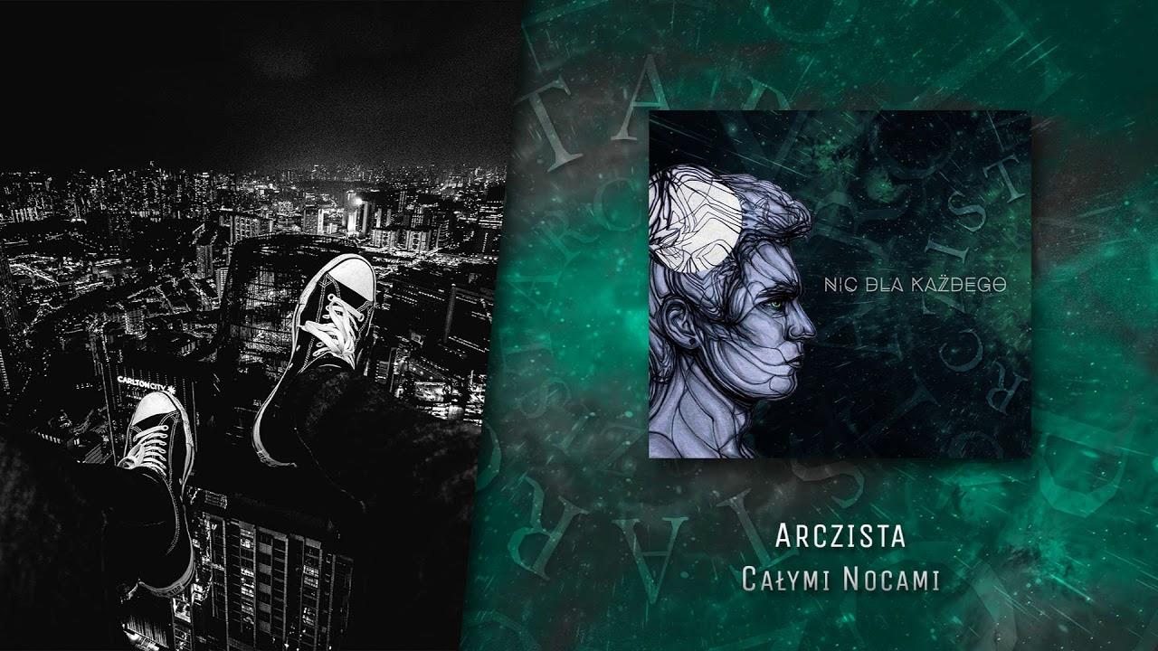 Arczista - Całymi nocami (official audio) | NIC DLA KAŻDEGO