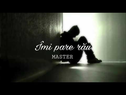 MASTER - ÎMI PARE RĂU (Prod. ObieDaz)