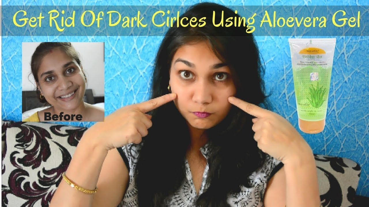Get Rid Of Dark Circles Using Patanjali Aloevera Gel Aloevera Gel Facial Nidhi Katiyar Youtube