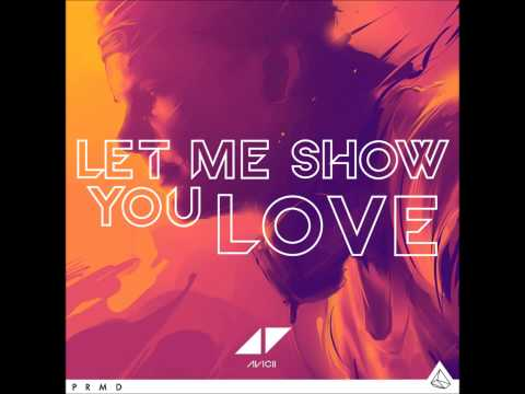 Avicii - Let Me Show You Love (FULL SONG) (Ash & Avicii's Hype Machine Mix)