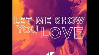 Avicii - Let Me Show You Love (FULL SONG) (Ash & Avicii