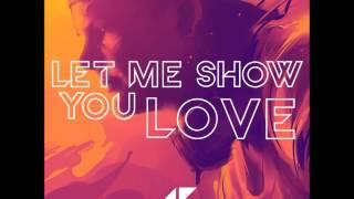 Avicii - Let Me Show You Love (FULL SONG) (Ash & Avicii