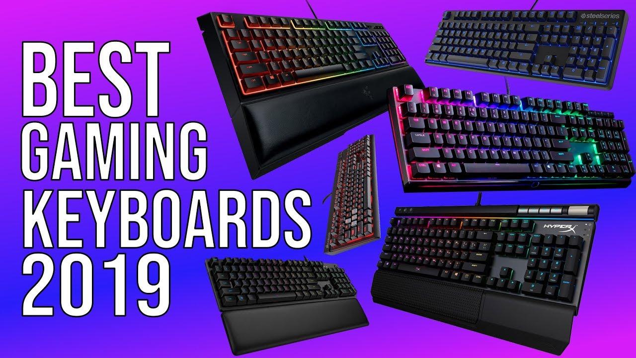 Best Mechanical Gaming Keyboard 2019 BEST GAMING KEYBOARDS 2019 | TOP 12 GAMING KEYBOARD 2019!   YouTube