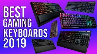 BEST GAMING KEYBOARDS 2019 | TOP 12 GAMING KEYBOARD 2019!