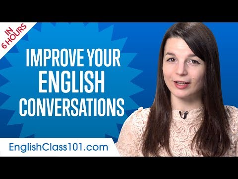 Learn English In 6 Hours - Improve Your English Conversation Skills