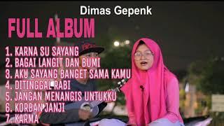 Download lagu Dimas Gepenk Full Album KARNA SU SAYANG LAGU TERPOPULER 2018 MP3