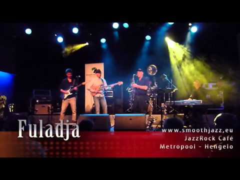 FULADJA Live@JazzRock Café -HENGELO - METROPOOL